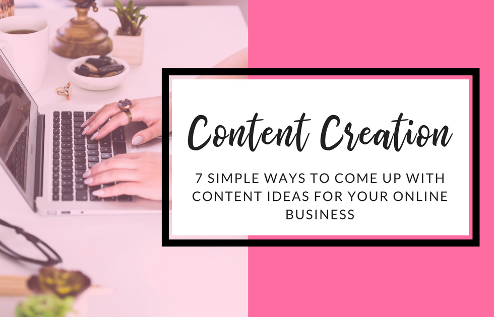 7 Simple Ways To Come Up With Content Ideas For Your Online Business