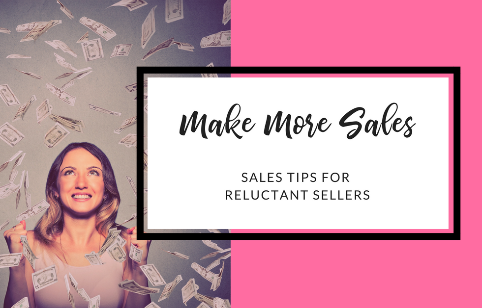 Sales Tips For Reluctant Sellers