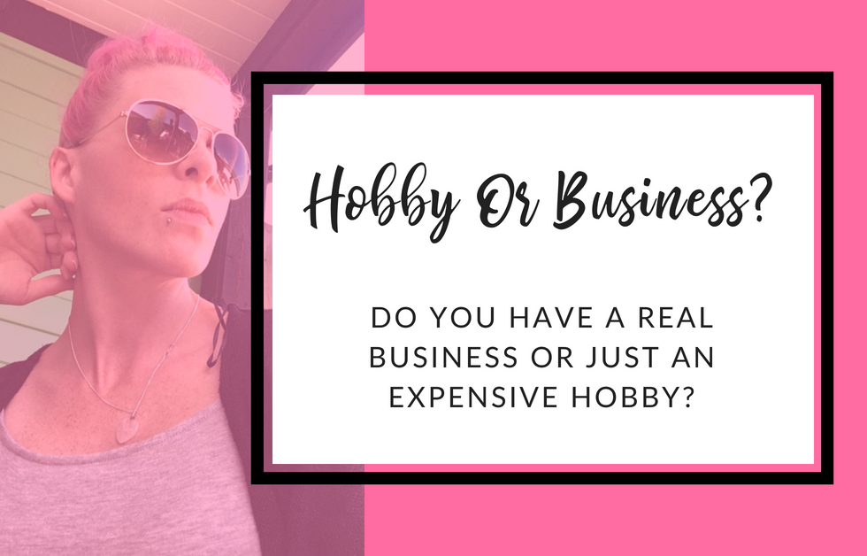 Do You Have A Business … Or Just A Hobby?